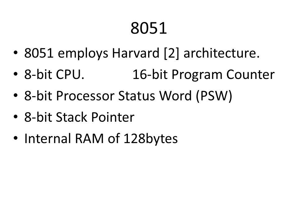 8051 8051 employs Harvard [2] architecture.